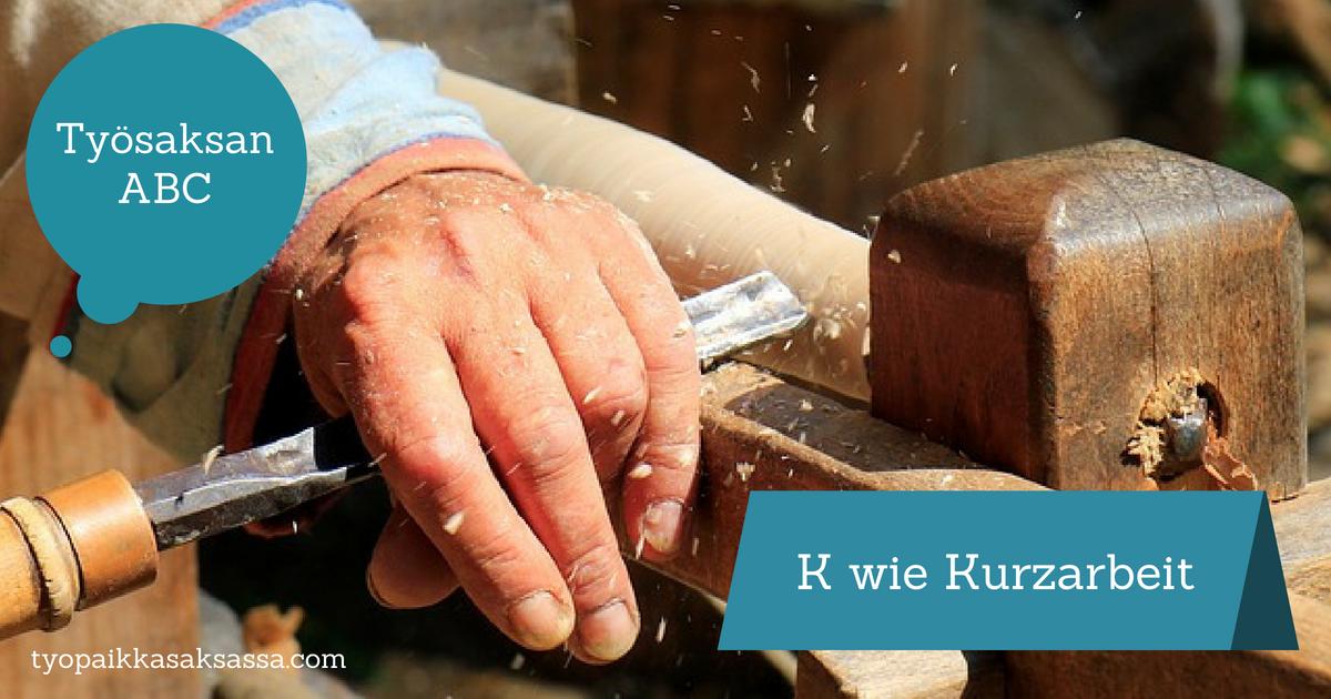 Kurzarbeit - Saksan mallissa työaikaa voidaan lyhentää